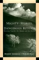 Mighty Stories, Dangerous Rituals - Weaving Together the Human & the Divine - Weaving Together the Human and the Divine...