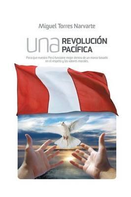 Una Revolucion Pacifica (English, Spanish, Paperback): Miguel Torres Narvarte