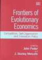 Frontiers of Evolutionary Economics - Competition, Self-Organization and Innovation Policy (Hardcover): John Foster, J. Stanley...