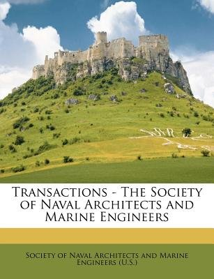 Transactions - The Society of Naval Architects and Marine Engineers (Paperback): Society of Naval Architects and Marine E