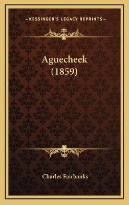 Aguecheek (1859) (Hardcover): Charles Fairbanks