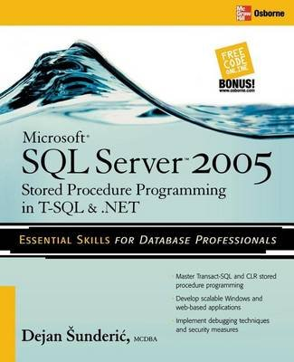 Microsoft SQL Server 2005 Stored Procedure Programming in T-SQL & .Net (Electronic book text, 3rd): Dejan Sunderic