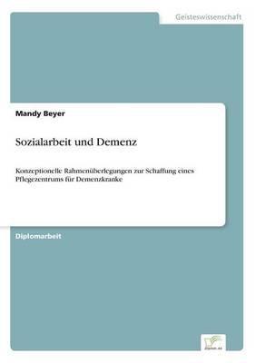Sozialarbeit Und Demenz (German, Paperback): Mandy Beyer