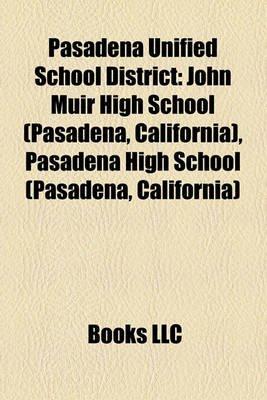 Pasadena Unified School District - John Muir High School (Pasadena, California), Pasadena High School (Pasadena, California)...
