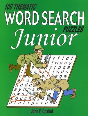 100 Thematic Word Search Puzzles Junior (Electronic book text): John Chabot
