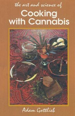 Cooking with Cannabis (Paperback, 3rd ed.): A. Gottlieb