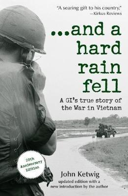 And a Hard Rain Fell (Paperback, 20th anniversary ed): John Ketwig
