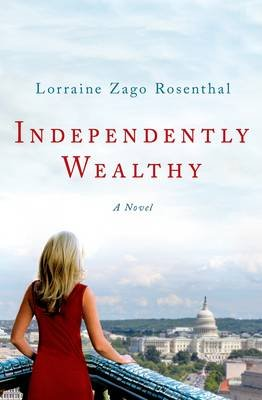 Independently Wealthy (Hardcover): Lorraine Zago Rosenthal