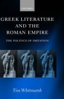 Greek Literature and the Roman Empire - The Politics of Imitation (Hardcover, New): Tim Whitmarsh