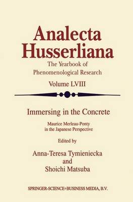 Immersing in the Concrete (Paperback, Softcover reprint of the original 1st ed. 1998): Anna-Teresa Tymieniecka, Shoichi Matsuba