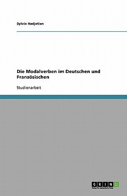 Die Modalverben Im Deutschen Und Franzosischen (German, Paperback): Sylvia Hadjetian