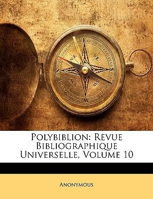 Polybiblion - Revue Bibliographique Universelle, Volume 10 (French, Paperback): Anonymous