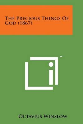 The Precious Things of God (1867) (Paperback): Octavius Winslow