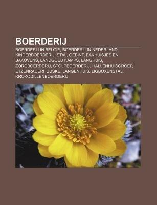 Boerderij - Boerderij in Belgie, Boerderij in Nederland, Kinderboerderij, Stal, Gebint, Bakhuisjes En Bakovens, Landgoed Kamps,...