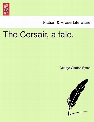 The Corsair, a Tale. (Paperback): George Byron