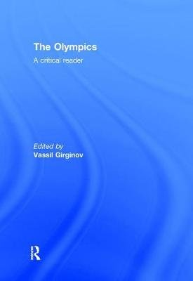 The Olympics - A Critical Reader (Hardcover): Jim Parry, Vassil Girginov