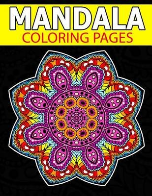 Mandala Coloring Page - Inspire Creativity, Reduce Stress, and Bring Balance with Mandala Coloring Pages (Paperback): Mary E...