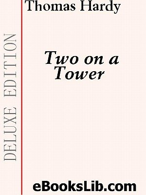 Two on a Tower (Electronic book text): Thomas Hardy