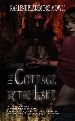 The Cottage by the Lake (Paperback): Karlene Blakemore-Mowle