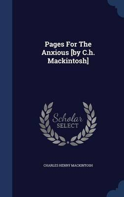 Pages for the Anxious [By C.H. Mackintosh] (Hardcover): Charles Henry Mackintosh