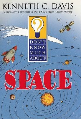Don't Know Much about Space (Paperback): Kenneth C Davis