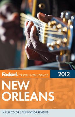 Fodor's New Orleans 2012 (Paperback, 2012): Fodor Travel Publications