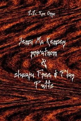 Jensi MC Kensey Privatnom & Slucaju Free to Play Puffs (Bosnian, Paperback): Z Z Rox Orpo