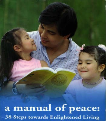 A Manual of Peace - Thirty-eight Steps Towards Englightened Living (Paperback):