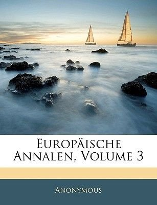 Europaische Annalen, Dritter Band (English, German, Paperback): Anonymous