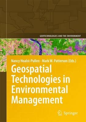 Geospatial Technologies in Environmental Management (Paperback, 2010 ed.): Nancy Hoalst-Pullen, Mark W. Patterson