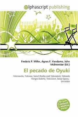 El Pecado de Oyuki (Paperback): Frederic P. Miller, Agnes F. Vandome, John McBrewster