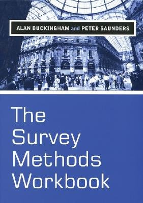 The Survey Methods Workbook - From Design to Analysis (Paperback): Alan Buckingham, Peter Saunders
