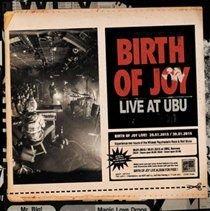 Birth of Joy - Live at Ubu (CD): Birth of Joy