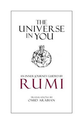 The Universe in You - An Inner Journey Guided by Rumi (Paperback): Rumi
