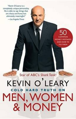 Cold Hard Truth on Men, Women, and Money - 50 Common Money Mistakes and How to Fix Them (Electronic book text): Kevin...