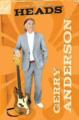 Heads - A Day in the Life (Paperback): Gerry Anderson
