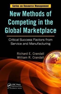 New Methods of Competing in the Global Marketplace: Critical Success Factors from Service and Manufacturing. Resource...