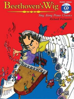 Beethoven's Wig -- Sing Along Piano Classics - Book & CD (Paperback):