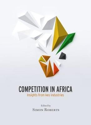Competition in Africa - Insights from key industries (Paperback): Simon Roberts