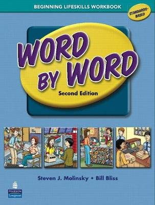 Word by Word Picture Dictionary with WordSongs Music CD Beginning Lifeskills Workbook (Paperback, 2nd edition): Bill Bliss,...