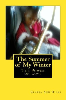 The Summer of My Winter - The Power of Love (Paperback): Gloria Ann Hicks