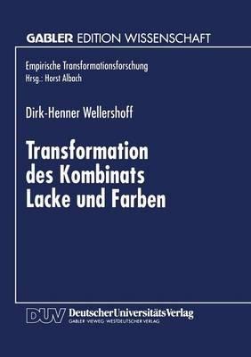 Transformation Des Kombinats Lacke Und Farben (German, Paperback, 1998 Ed.): Dirk-Henner Wellershoff