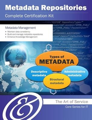 Metadata Repositories Complete Certification Kit - Core Series for It (Electronic book text): Ivanka Menken