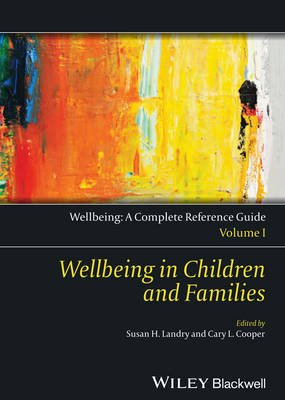 Wellbeing: A Complete Reference Guide - Wellbeing in Children and Families (Hardcover, Volume I): Cary Cooper