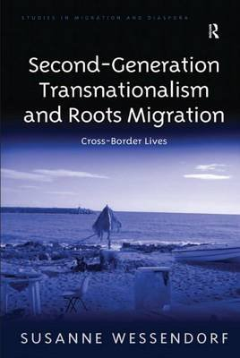 Second-Generation Transnationalism and Roots Migration - Cross-Border Lives (Electronic book text): Susanne Wessendorf