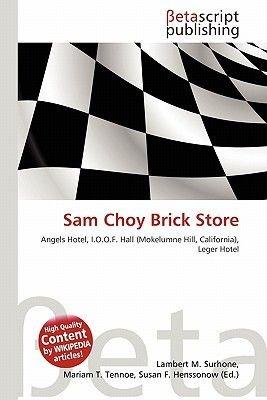 Sam Choy Brick Store (Paperback): Lambert M. Surhone, Mariam T. Tennoe, Susan F. Henssonow