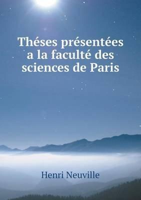 Theses Presentees a la Faculte Des Sciences de Paris (French, Paperback): Henri Neuville