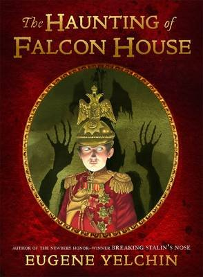 The Haunting of Falcon House (Hardcover): Eugene Yelchin