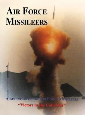 Association of the Air Force Missileers - Victors in the Cold War (Hardcover): Turner Publishing