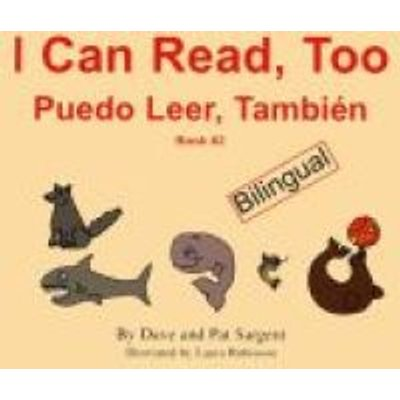 I Can Read, Too/Puedo Leer, Tambien (Hardcover, illustrated edition): Dave Sargent, Pat Sargent